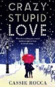 Crazy Stupid Love: Blame it on New York #2 by Cassie Rocca