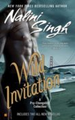 Wild Invitation: A Series of Psy-Changeling Novellas by Nalini Singh