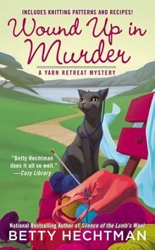 Wound Up in Murder: Yarn Retreat Mystery #3 by Betty Hechtman