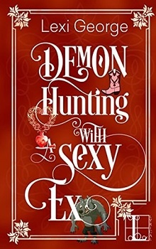 Demon Hunting with a Sexy Ex: Demon Hunting #5 by Lexi George