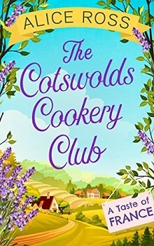 The Cotswolds Cookery Club ~ A Taste of France by
