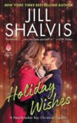 Holiday Wishes: Heartbreaker Bay #4.5 by Jill Shalvis
