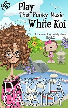Play That Funky Music White Koi: Lemon Layne Mystery #2 by Dakota Cassidy