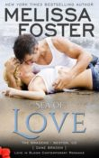Sea of Love: The Bradens at Weston, CO #4 by Melissa Foster