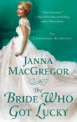 The Bride Who Got Lucky: The Cavensham Heiresses #2 by Janna MacGregor