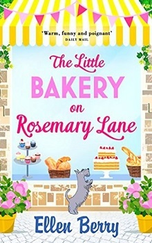 The Little Bakery on Rosemary Lane by Ellen Berry