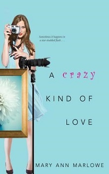 A Crazy Kind of Love: Flirting with Fame #2 by Mary Ann Marlowe