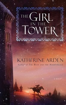The Girl in the Tower: The Winternight Trilogy #2 by Katherine Arden