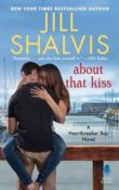 About That Kiss: Heartbreaker Bay #5 by Jill Shalvis