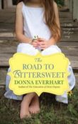 The Road to Bittersweet by Donna Everhart