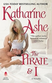 The Pirate and I by Katharine Ashe
