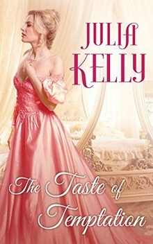 The Taste of Temptation by Julia Kelly