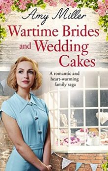 Wartime Brides and Wedding Cakes: Wartime Bakery #2 by Amy Miller