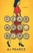 Dear Mrs. Bird: A Novel by AJ. Pearce