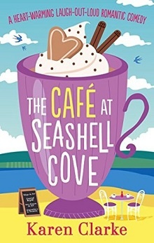 The Café at Seashell Cove by Karen Clarke
