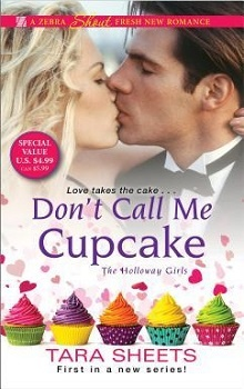 Don't Call Me Cupcake: The Holloway Girls #1 by Tara Sheets