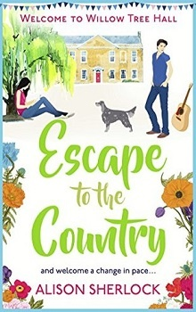 Escape to the Country: Welcome to Willow Tree Hall #2 by Alison Sherlock