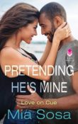 Pretending He's Mine: Love on Cue #2 by Mia Sosa