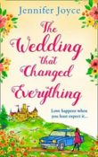 The Wedding that Changed Everything by Jennifer Joyce