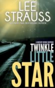 Twinkle Little Star: A Nursery Rhyme Suspense #4 by Lee Strauss