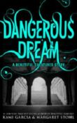 Dangerous Dream: Dangerous Creatures #0.5 by Kami Garcia and Margaret Stohl