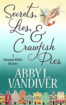 Secrets, Lies, & Crawfish Pies by Abby L. Vandiver