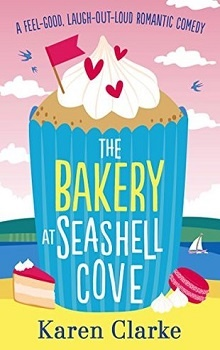 The Bakery at Seashell Cove: Seashell Cove #2 by Karen Clarke
