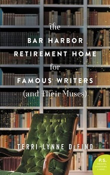 The Bar Harbor Retirement Home for Famous Writers (And Their Muses)  by Terri-Lynne DeFino
