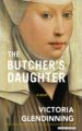 The Butcher's Daughter by Victoria Glendinning