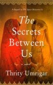 The Secrets Between Us: Between Us #2 by Thrity Umrigar