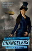 Changeless: Parasol Protectorate #2 by Gail Carriger