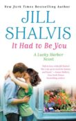 It Had to Be You: Lucky Harbor #7 by Jill Shalvis