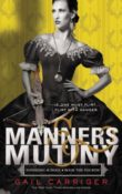 Manners & Mutiny: Finishing School #4 by Gail Carriger