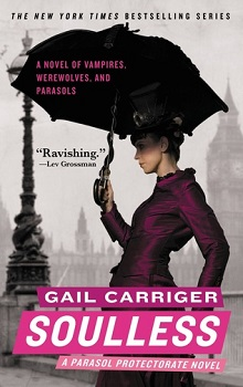Soulless: Parasol Protectorate #1 by Gail Carriger