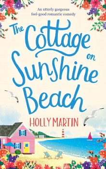 The Cottage on Sunshine Beach by Holly Martin