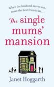 The Single Mums' Mansion by Janet Hoggarth
