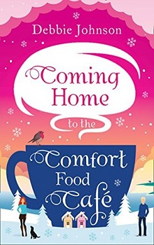 Coming Home to the Comfort Food Café by Debbie Johnson