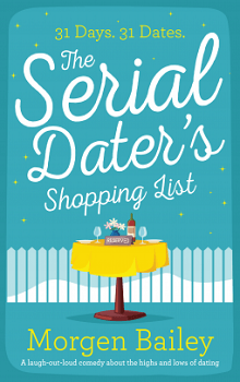 The Serial Dater's Shopping List: 31 Men in 31 Days  by Morgen Bailey