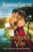 A Notorious Vow: The Four Hundred #3 by Joanna Shupe