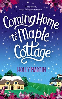 Coming Home to Maple Cottage by Holly Martin