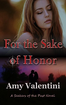 For the Sake of Honor by Amy Valentini