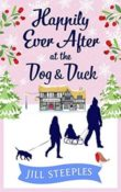 Happily Ever After at the Dog & Duck: Dog and Duck #3 by Jill Steeples