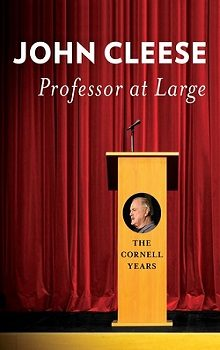Professor at Large: The Cornell Years by John Cleese