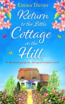 Return to the Little Cottage on the Hill by Emma Davies