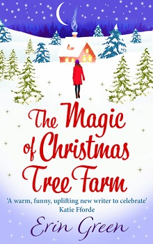 The Magic of Christmas Tree Farm  by Erin Green