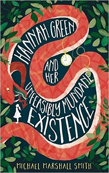 Hannah Green and Her Unfeasibly Mundane Existence by Michael Marshall Smith
