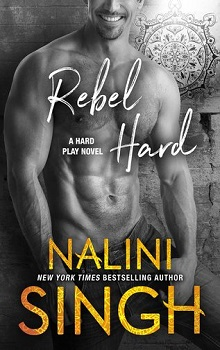 Rebel Hard by Nalini Singh