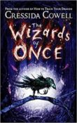 The Wizards of Once: The Wizards of Once #1 by Cressida Cowell