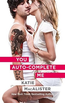You Auto-Complete Me:  by Katie MacAlister