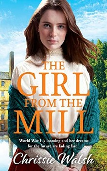 The Girl from the Mill by Chrissie Walsh